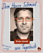 Nicolas Schmidt alias Herr Schmied schreibt ab sofort regelmäßig für news4teachers.de. (Bild: Periplenata Verlag)