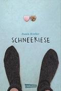 Sieger in der Sparte Jugendbuch: Schneeriese von Susan Kreller. Cover: Carlsen Verlag