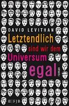 Sieger der Jugendjury: Letztendlich sind wir dem Universum egal von David Levithan. Cover: Fischer FJB