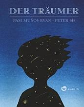 Sieger in der Sparte Kinderbuch: Der Träumer von Pam Muñoz Ryan. Cover: Aladin Verlag